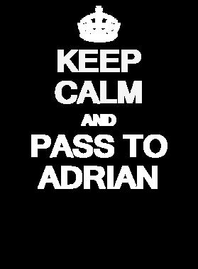 Keep Calm And Pass To Adrian TEE