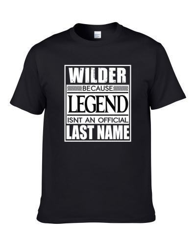 Wilder Because Legend Official Last Name Funny T-Shirt