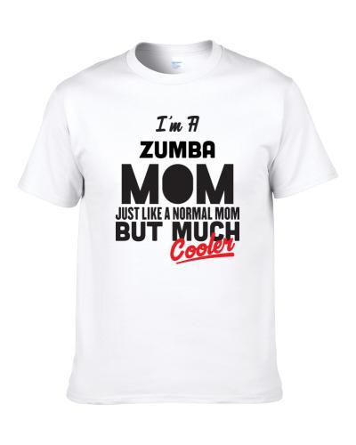 I'm A Zumba Mom But Much Cooler Mother's Day Gift Men T Shirt