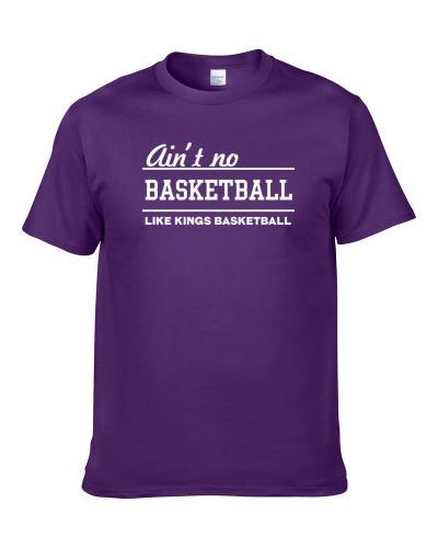 Sacramento Aint No Basketball Like Fave City Team Fan Men T Shirt