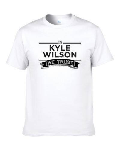 In Kyle Wilson We Trust New Orleans Football Player Fan S-3XL Shirt