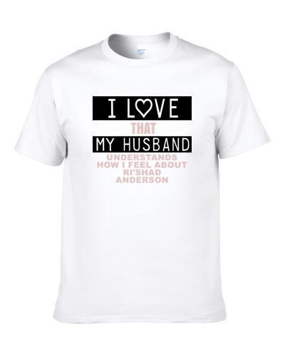 I Love That My Husband Ri'Shad Anderson Funny Tennessee Football Fan S-3XL Shirt
