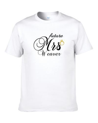Future Mrs. Weaver Cute Engagement Fiance S-3XL Shirt