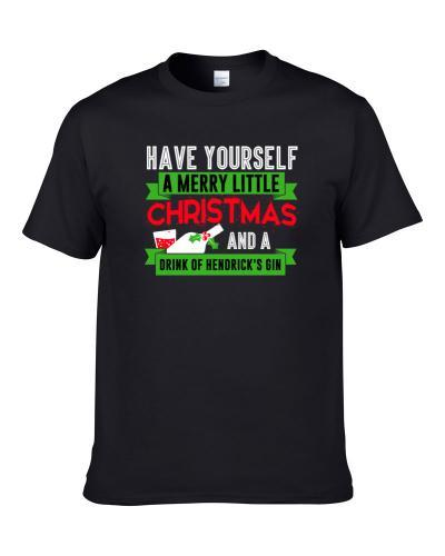 Merry Little Christmas And Drink Of Hendricks Gin Drink Party Holiday Shirt