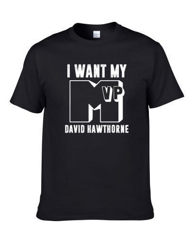 I Want My MVP David Hawthorne New Orleans Football Player Fan T Shirt