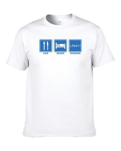 Eat Sleep Texting Funny S-3XL Shirt