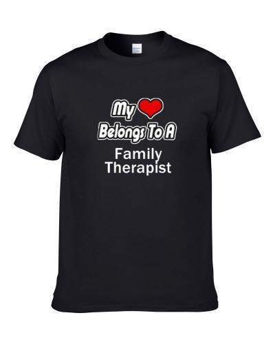 My Heart Belongs To A Family Therapist Shirt