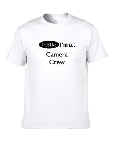 Trust Me I Am A Camera Crew  Shirt For Men
