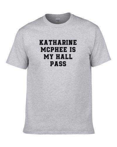 Katharine Mcphee Is My Hall Pass Fan Funny Relationship Shirt