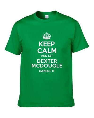 Keep Calm And Let Dexter Mcdougle Handle It New York NY Football Player Sports Fan T Shirt