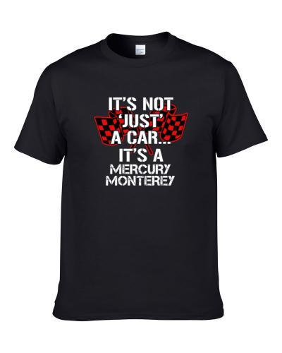Mercury Monterey Not Just A Car Funny Car Lovers T-Shirt