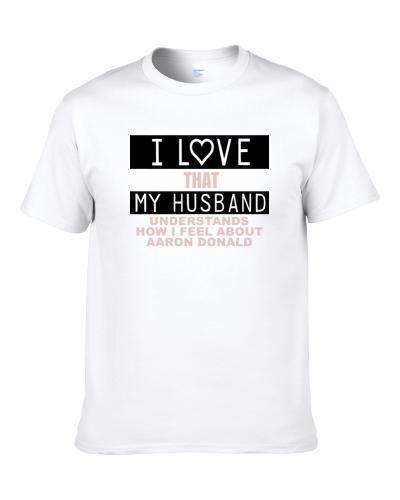 I Love That My Husband Aaron Donald Funny St Louis Football Fan S-3XL Shirt