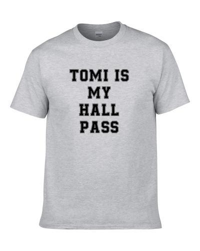 Tomi Is My Hall Pass Fan Funny Relationship tshirt