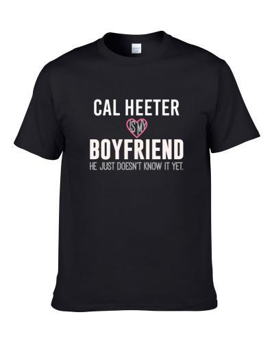 Cal Heeter Is My Boyfriend Just Doesnt Know Philadelphia Hockey Player tshirt
