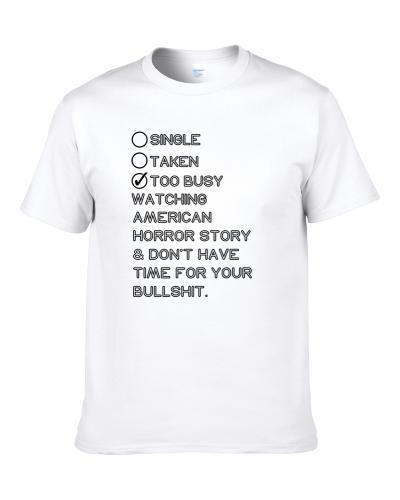 Single Taken Watching American Horror Story No Bullshit TEE