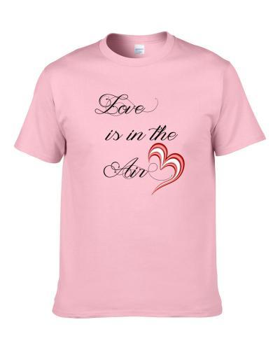 Valentine Love Is In The Air S-3XL Shirt