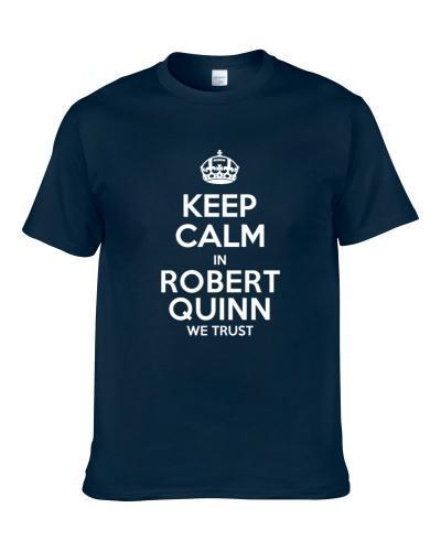 Keep Calm In Robert Quinn We Trust St Louis Football Player Sports Fan T Shirt