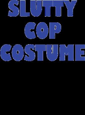 Slutty Cop Costume Funny Halloween Graphic S-3XL Shirt