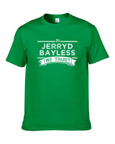 In Jerryd Bayless We Trust Milwaukee Basketball Players Cool Sports Fan tshirt for men