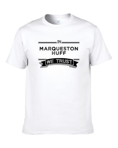 In Marqueston Huff We Trust Tennessee Football Player Fan S-3XL Shirt