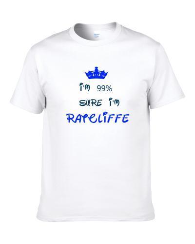 99 Percent Sure I'm Ratcliffe Cool Disney Character Cartoon S-3XL Shirt