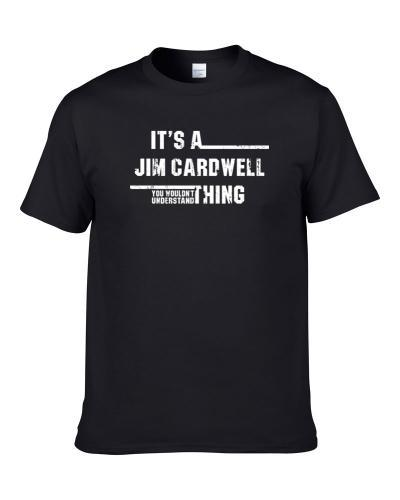 Jim Cardwell Wouldn't Understand Middle Tennessee Worn Look T Shirt