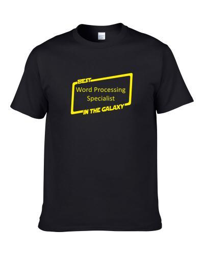 Star Wars The Best Word Processing Specialist In The Galaxy  S-3XL Shirt
