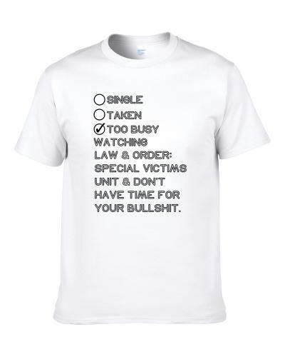Single Taken Watching Law and Order Special Victims Unit T-Shirt
