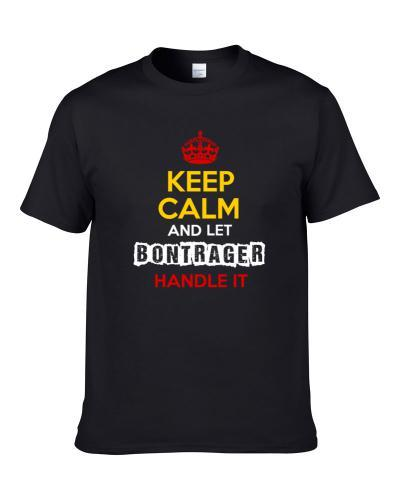 Keep Calm And Let Bontrager Handle It German Name Germany tshirt for men