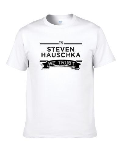In Steven Hauschka We Trust Seattle Football Player Fan S-3XL Shirt