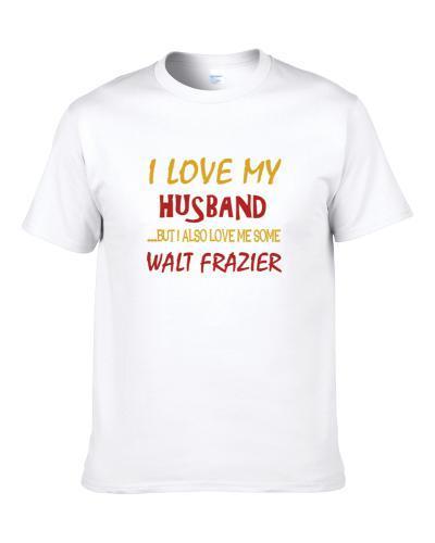 Walt Frazier Sports Love Me Some TEE