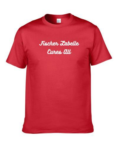 Fischer Labelle Cures All Beer Lover Drinking Gift S-3XL Shirt