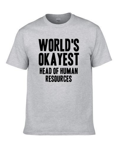 Worlds Okayest Head Of Human Resources Job Men T Shirt