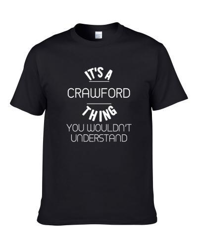 Crawford Its A Thing You Wouldnt Understand Name T-Shirt