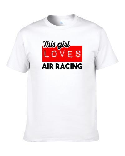 This Girl Loves Air Racing Hobby tshirt