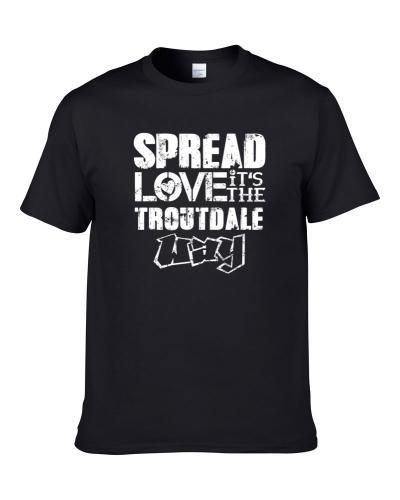 Spread Love It's The Troutdale Way American City Patriotic Grunge Look S-3XL Shirt