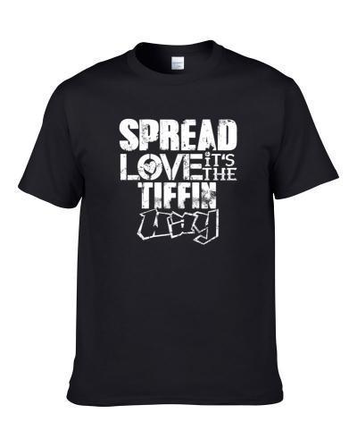 Spread Love It's The Tiffin Way American City Patriotic Grunge Look S-3XL Shirt