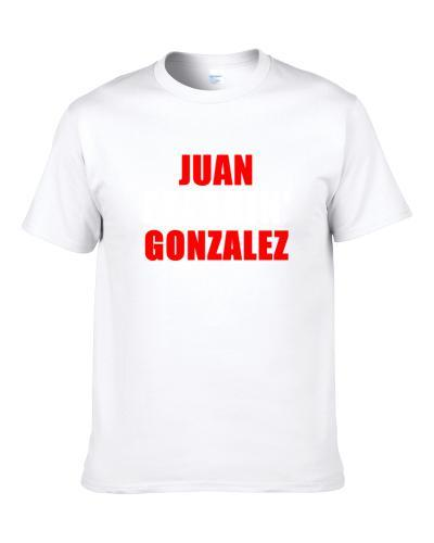 Juan Gonzalez Freakin Baseball Texas Sports T Shirt