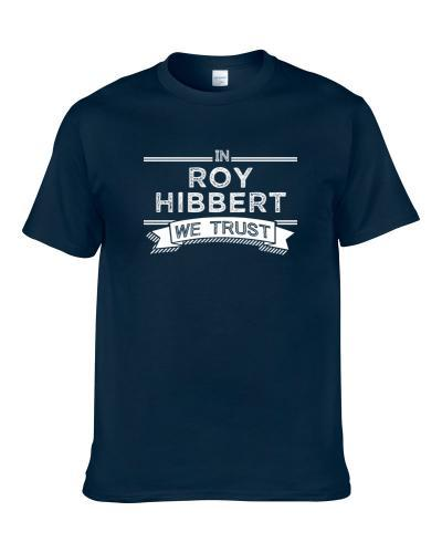 In Roy Hibbert We Trust Indiana Basketball Players Cool Sports Fan tshirt