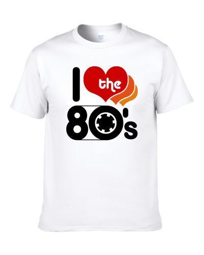 I Love the 80s Cool Retro Shirt