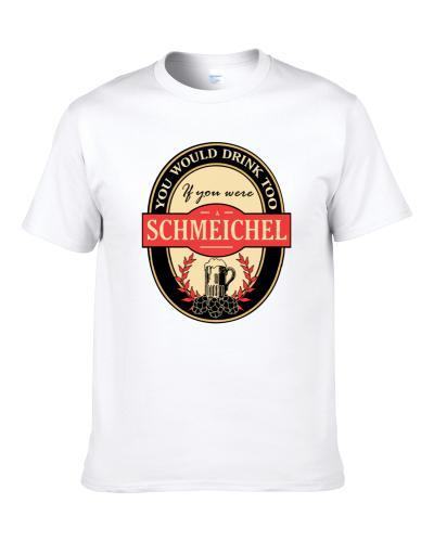 Drink If You Are A Schmeichel Funny Beer Party Label Inspired T-Shirt