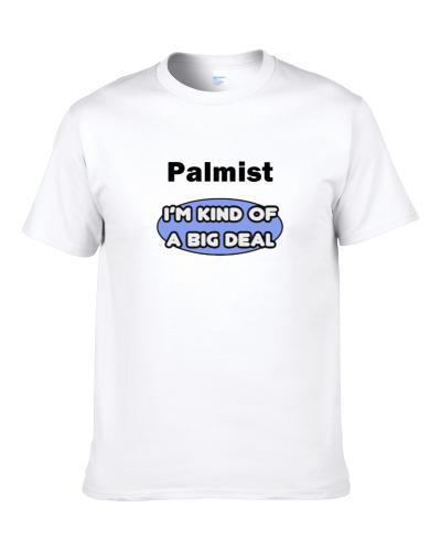 Palmist I'M Kind Of A Big Deal  Shirt