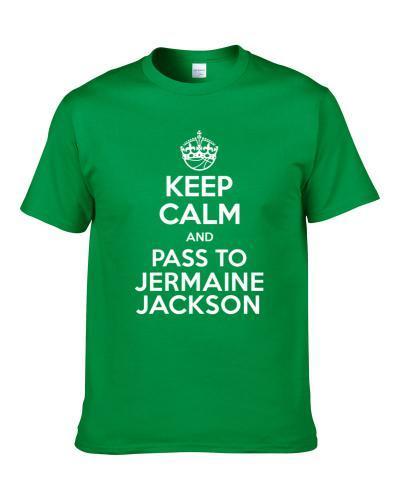 Keep Calm And Pass To Jermaine Jackson Milwaukee Basketball Players Cool Sports Fan Shirt