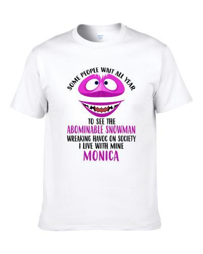 Monica Some Wait To See Abominable Snowman I Live With Mine Christmas S-3XL Shirt