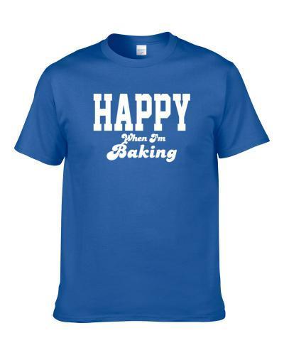 Happy When I'm Baking Funny Hobby Sport Gift T Shirt