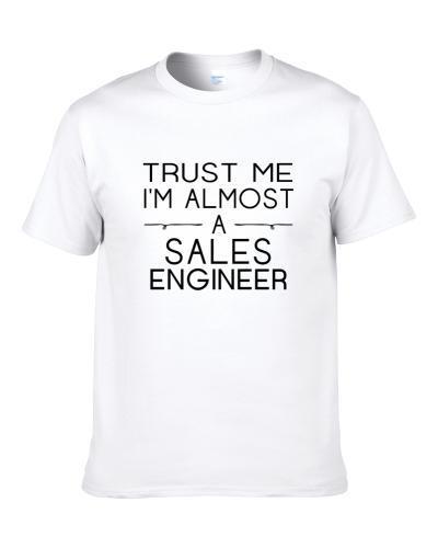 Sales Engineer Trust Me Occupation TEE