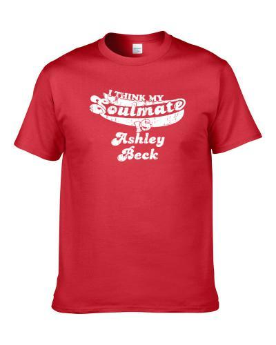 Think My Soulmate Is Ashley Beck Wales Rugby Player Worn Look T Shirt