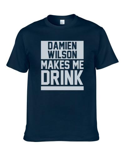 Damien Wilson Makes Me Drink Dallas Football Player Funny Fan Men T Shirt