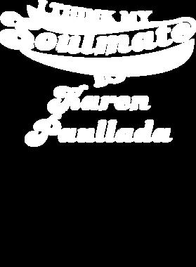 I Think My Soulmate Is Karen Paullada Funny Actress Worn Look tshirt