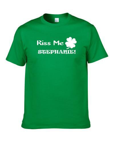 Kiss Me Stephanie St. Patrick's Day Party Clover Shamrock Shirt For Men